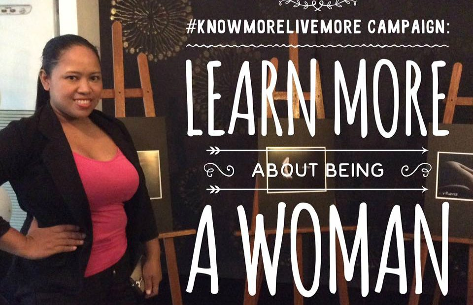 #KnowMoreLiveMore Campaign: Learn more about being a WOMAN